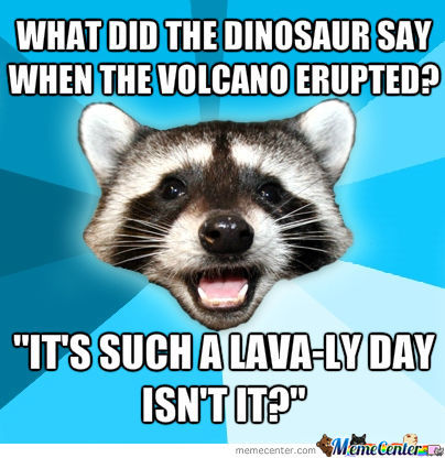 Lava-Ly Day!