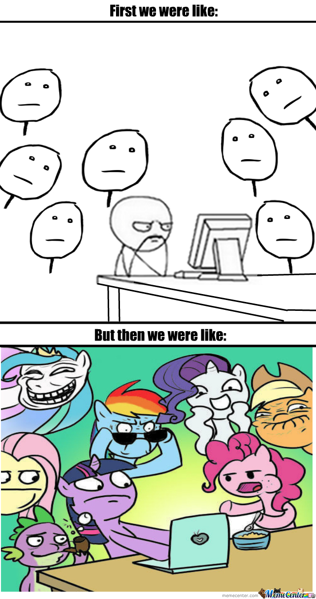 Le Me And My Friends Waching My Little Pony The First Time...