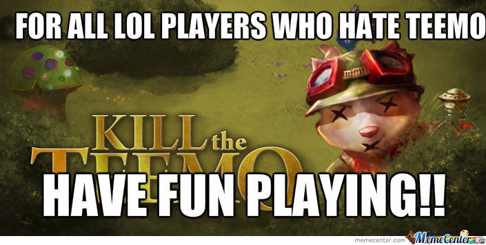 Funny Meme League Of Legends : League of legends game kill teemo by leo meme center