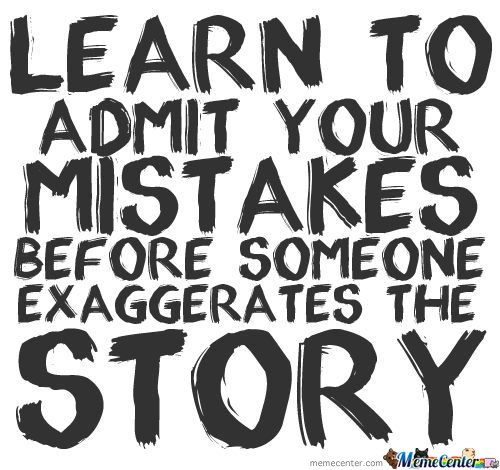 Learn To Admit Your Mistakes