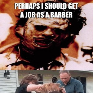 Leatherface Barber By Recyclebin Meme Center