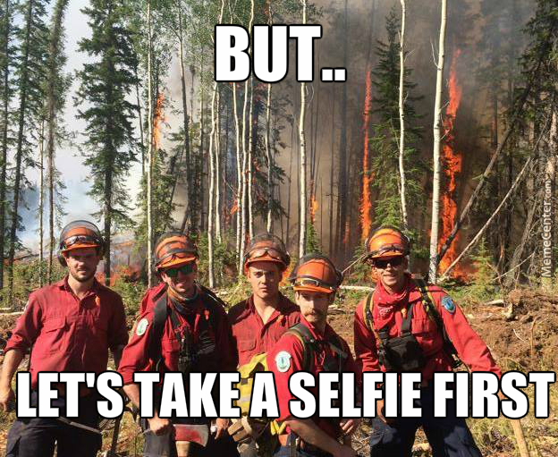 Let The World Burn... There's Always Time For A Selfie.