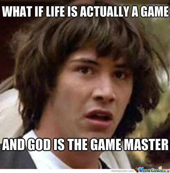 life is a game_o_1006547 life is a game by ricadrian419 meme center