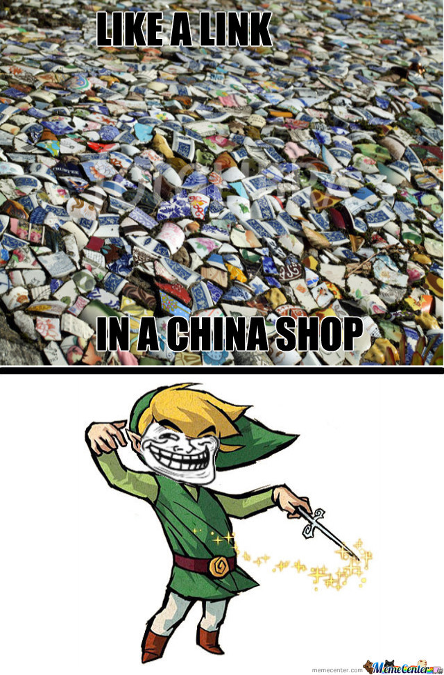 Like A Link In A China Shop