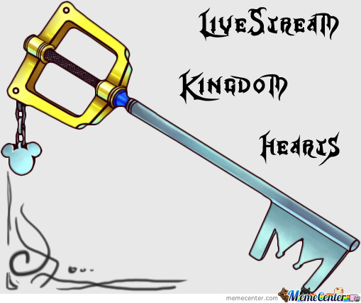 Livestream And Kingdom Hearts !!!