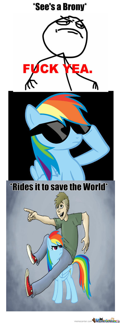 Lol..........bronies Can Save The World!!!!!