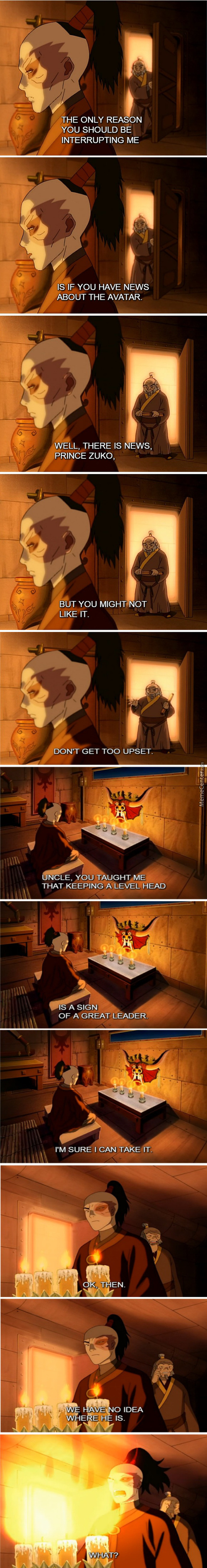 Long Ago, Zuko Was Calm And Peaceful Then Everything Changed When Uncle Iroh Attacked