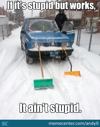 Makeshift Snowplow? It Ain't Stupid. by andy0 - Meme Center