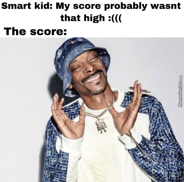 Man I Wish I Could Get A Score That High