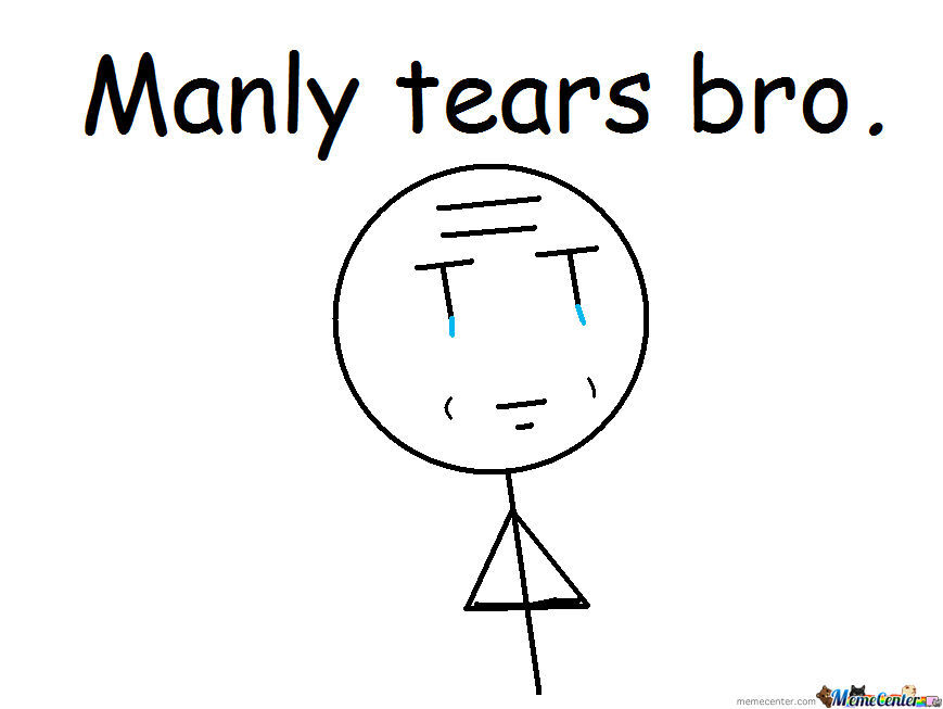 Manly Tears Bro New Rage Face By Recyclebin Meme Center