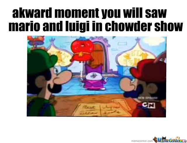 Mario And Luigi In Chowder Show By Recyclebin Meme Center