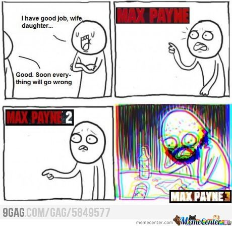 Max Payne In A Demotivation Comic :)