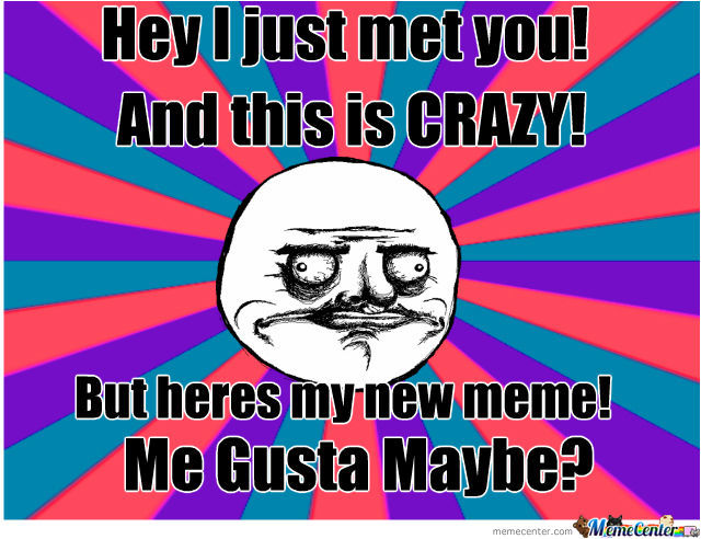 Me Gusta Maybe?