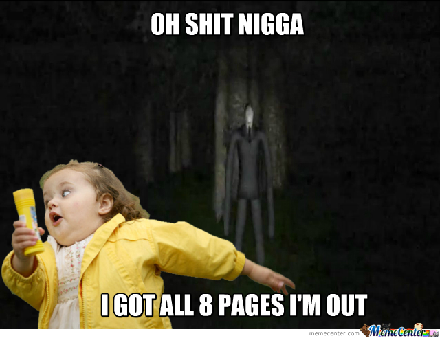 Me When Playing Slender: The Eight Pages