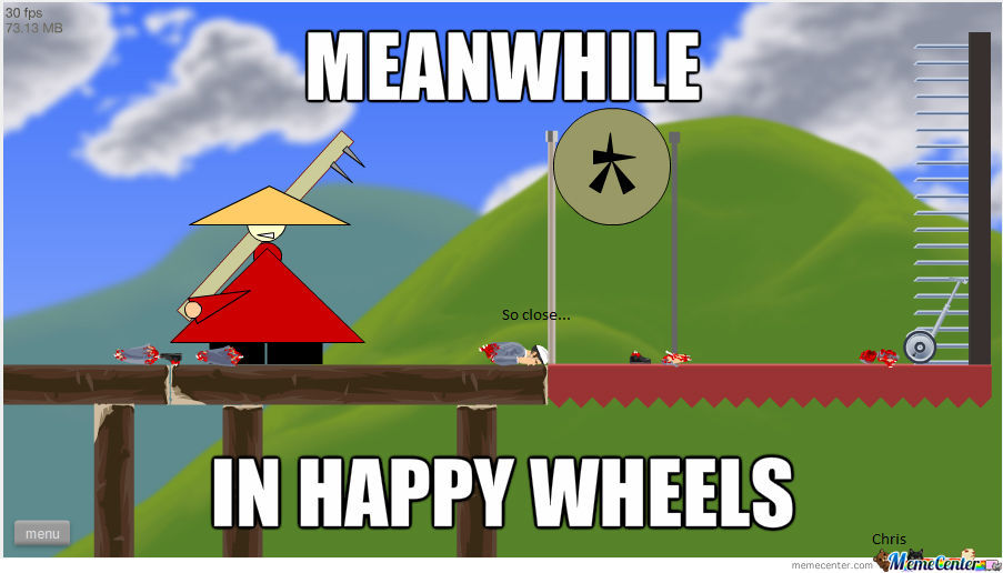 Meanwhile In Happy Wheels