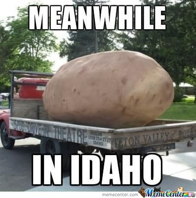 Meanwhile In Idaho!