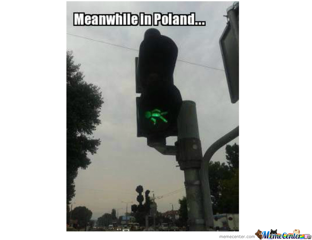 meanwhile in poland_o_2003597 meanwhile in poland by boguc meme center,Meanwhile In Poland Meme