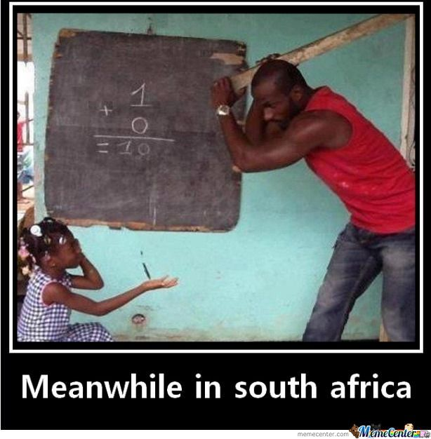 Meawhile In South Africa By Recyclebin Meme Center
