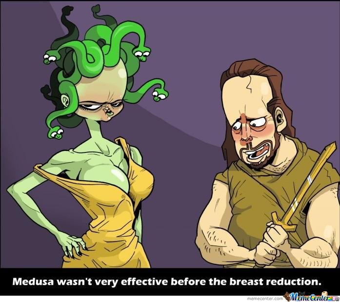 Medusa Wasn't Very Effective Before The Breast Reduction