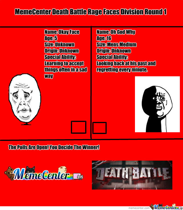 Memecenter Death Battle Rage Faces Round 1: Okay Face V Oh God Why