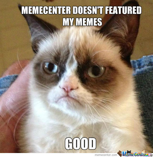 Memecenter Doesn't Featured My Memes