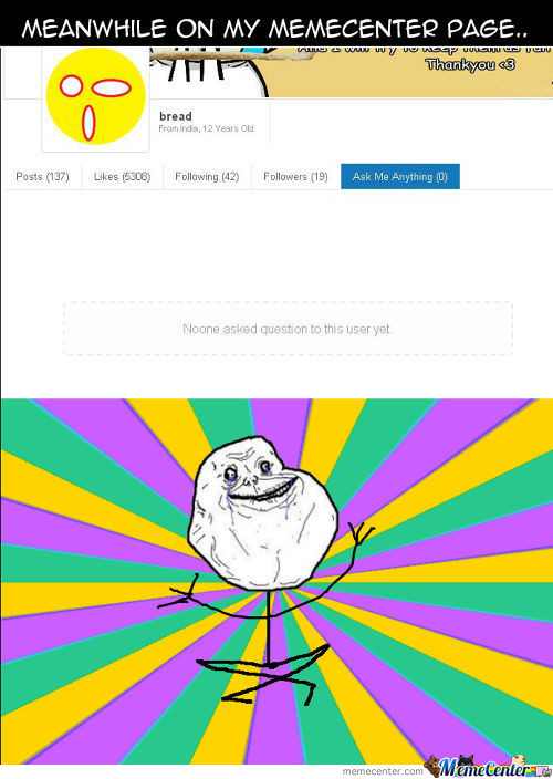 Memecenter User Lvl : Forever Alone