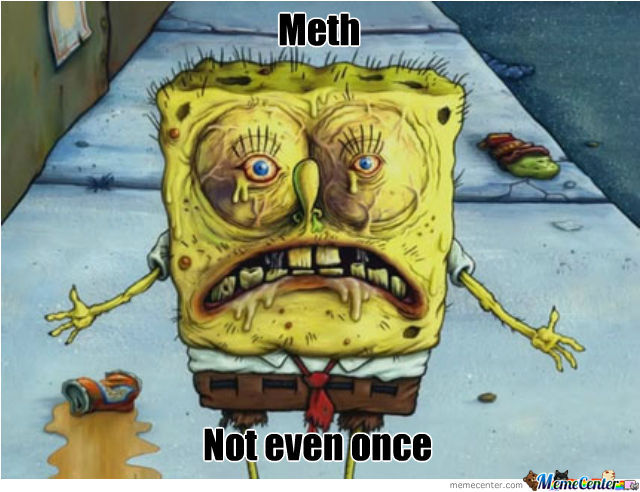 Meth: Not Even Once