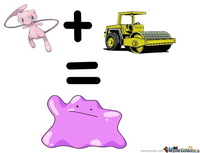 Mew + Getting Hit By Steam Roller = Ditto.
