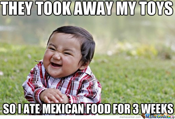 mexican food the best revenge_o_1948171 mexican food the best revenge by belshadow meme center