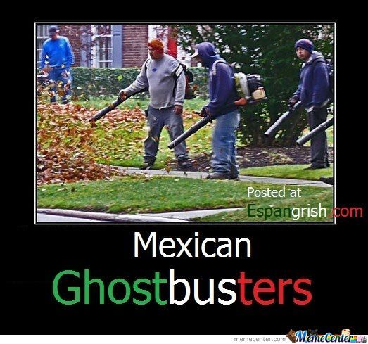 Mexican Ghostbusters X D by suave - Meme Center