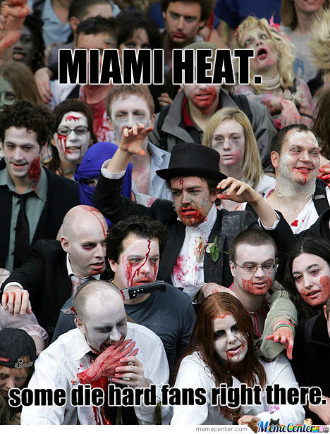 miami heat fans these days_o_427157 miami heat fans these days by coreym123 meme center,Heat Fans Meme