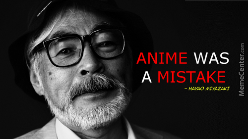 Miyazaki Has Had Enough With Your Goddamned Waifus!