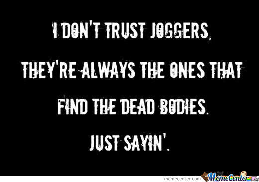 Moral Don't Go Jogging...stay Indoors,play Video Games...