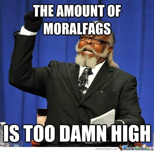 Moralfags Shouldn't Use The Internet.