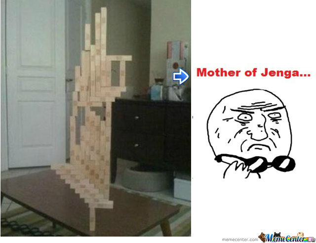 Mother Of Jenga!