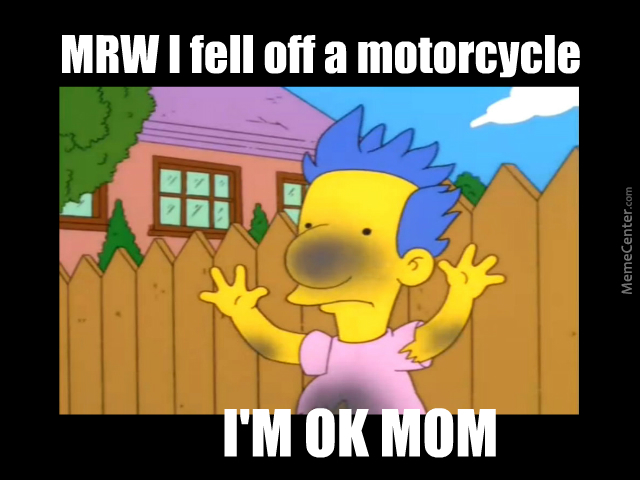 Mrw I Fell Off A Motorcycle