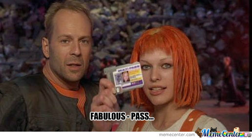 Multipass... Fifth Element... Just Look At The Mutha Fuckin Picture Already...bitch Please?