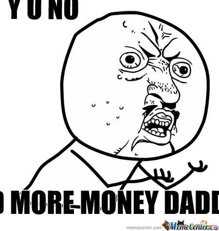 my dad puts my allowance in my paypal account_o_307391 my dad puts my allowance in my paypal account by gabranth9 meme