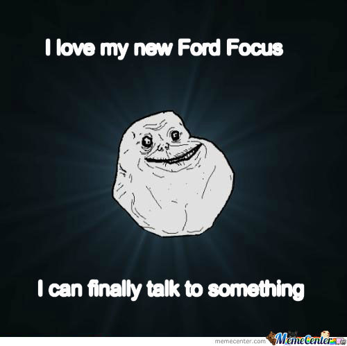 my new ford focus_o_494693 my new ford focus by recyclebin meme center,Ford Focus Meme