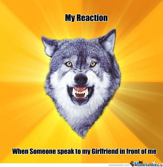 My Reaction When Someone Speak To My Girlfriend