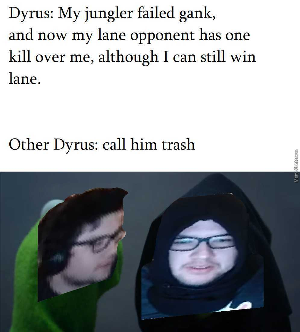 My Struggles As A Toplaner By Wv Meme Center