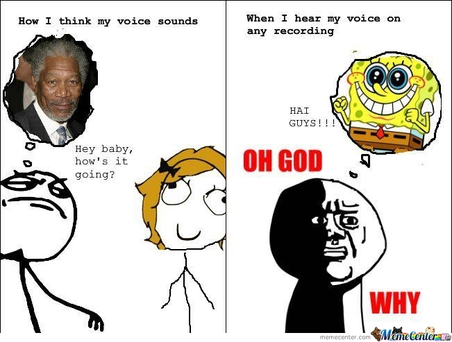 My Voice Sounds Like In A Recording