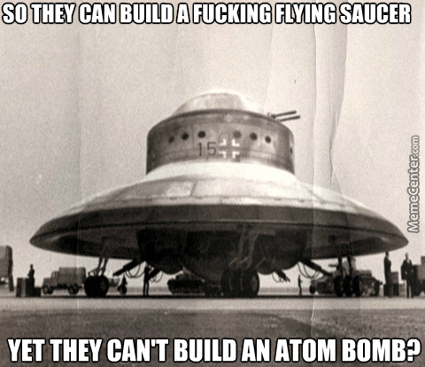 nazi ufo conspiracy theory logic_o_3243377 nazi ufo conspiracy theory logic by kickassia meme center,Ufo Memes