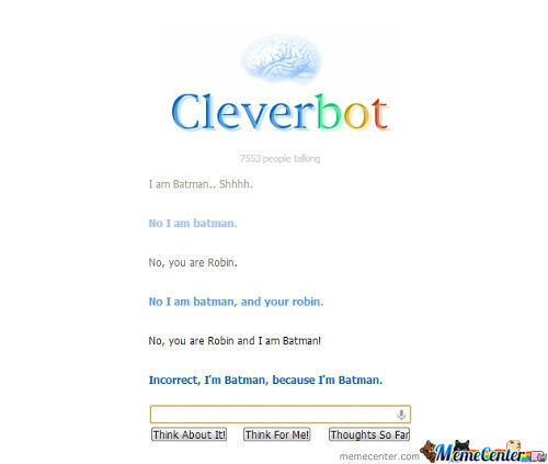 Never Argue With Cleverbot About Batman