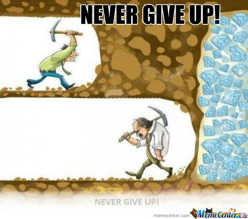 never give up_o_432941 never give up! by trollhappy meme center