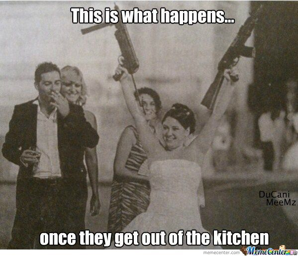 Never Let Them Get Out  Of The Kitchen