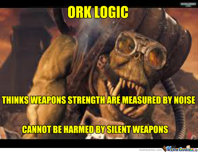 New Meme Ork Logic Warhammer 40k By Recyclebin Meme Center