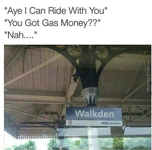 No Gas ? Walk Then
