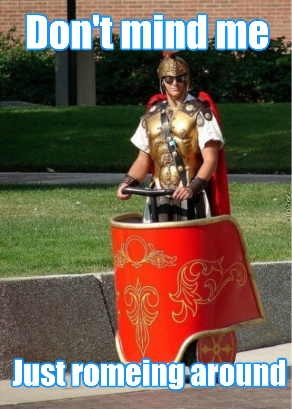 No,i Will Mind The Fact That I Don't Have That Awesome Segway