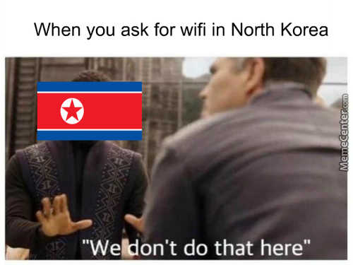 No Internet In North Korea (>implying You Would Go There)
